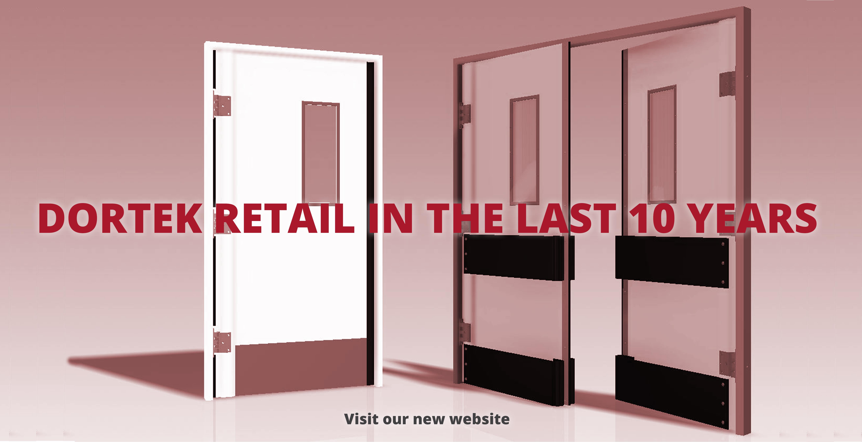 Dortek Retail in the last 10 years!
